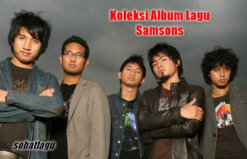 Koleksi Lagu Samsons Mp3 Terbaru dan Terlengkap Full Album Rar,Full Album, Grup Band, Pop, Samsons,