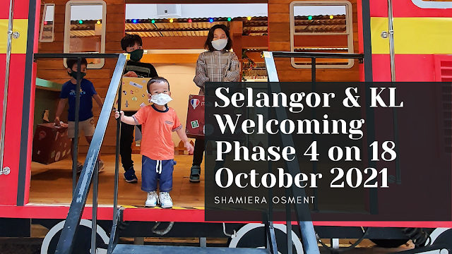 Selangor & KL Welcoming Phase 4 on 18 October 2021.
