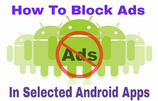 How To Block Ads In Selected Android Apps