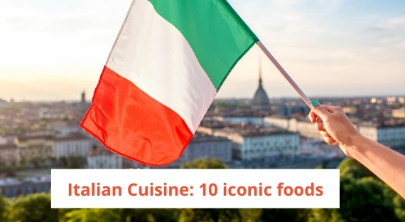 Italian Cuisine: 10 iconic foods you have to try -Chillitos