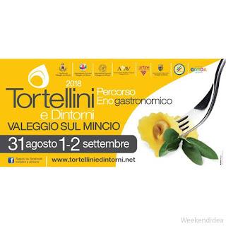 Tortellini e Dintorni 31 agosto 1-2 settembre Valeggio sul Mincio (VR)
