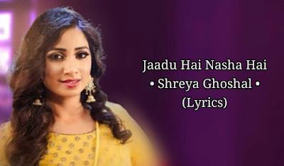 Jadu-Hai-Nasha-Hai-Lyrics-Shreya-Ghoshal
