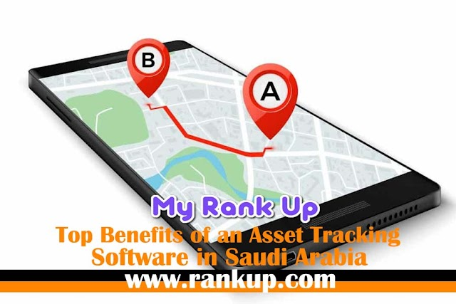 Top Benefits of an Asset Tracking Software in Saudi Arabia