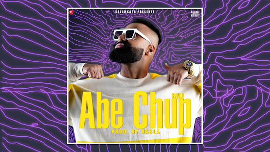 ABE CHUP SONG LYRICS | BALI | KALAMKAAR | MHBHH EP Lyrics Planet