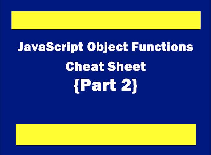 JavaScript Object Functions Cheat Sheet Part 2