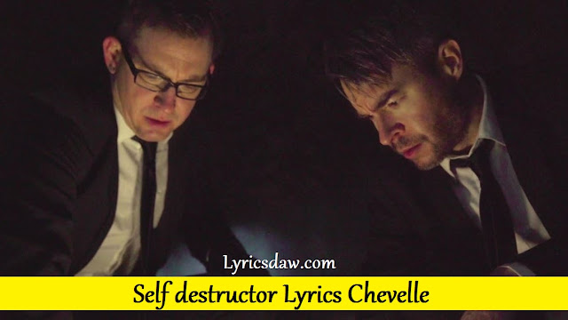 Self destructor Lyrics Chevelle