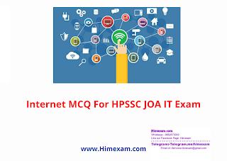 Internet MCQ For HPSSC JOA IT Exam