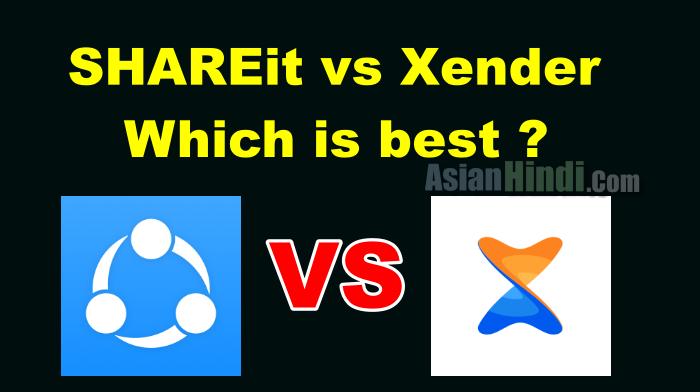 SHAREit vs Xender Which is best ? (Hindi)
