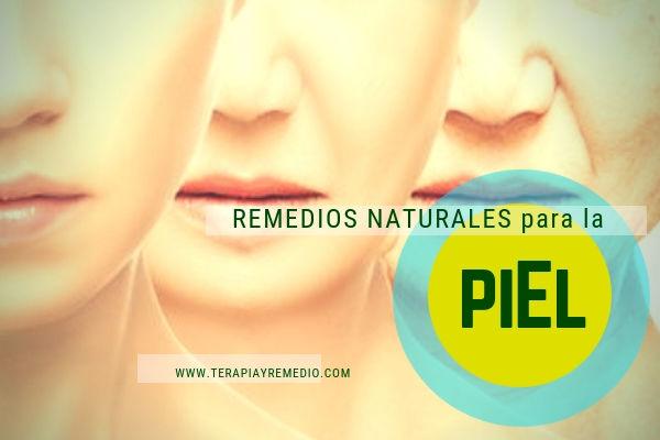 Remedios naturales para el deterioro de la piel