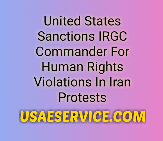 US Sanctions IRGC Commander For Human Rights Violations In Iran
