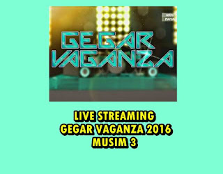 live streaming gegar vaganza 2016 musim 3