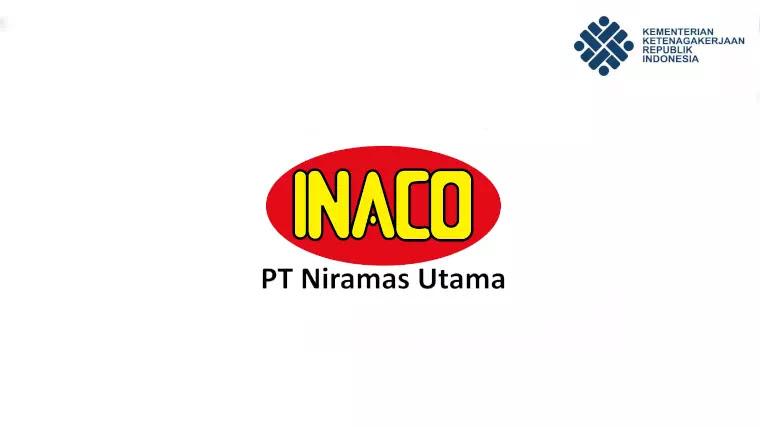 loker PT. Niramas Utama Inaco terbaru