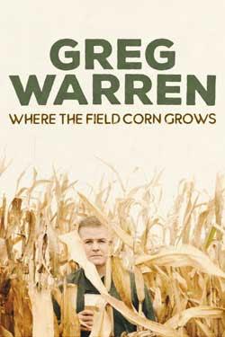 Greg Warren: Where the Field Corn Grows (2020)