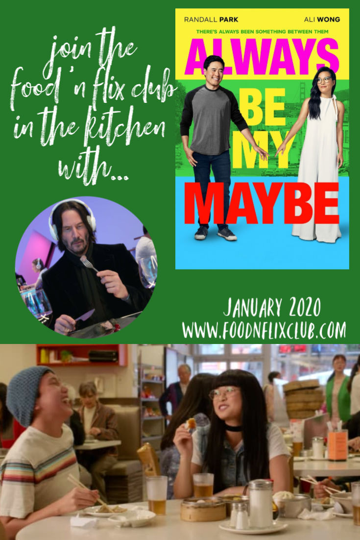 Recipes inspired by Always Be My Maybe #FoodnFlix January 2020