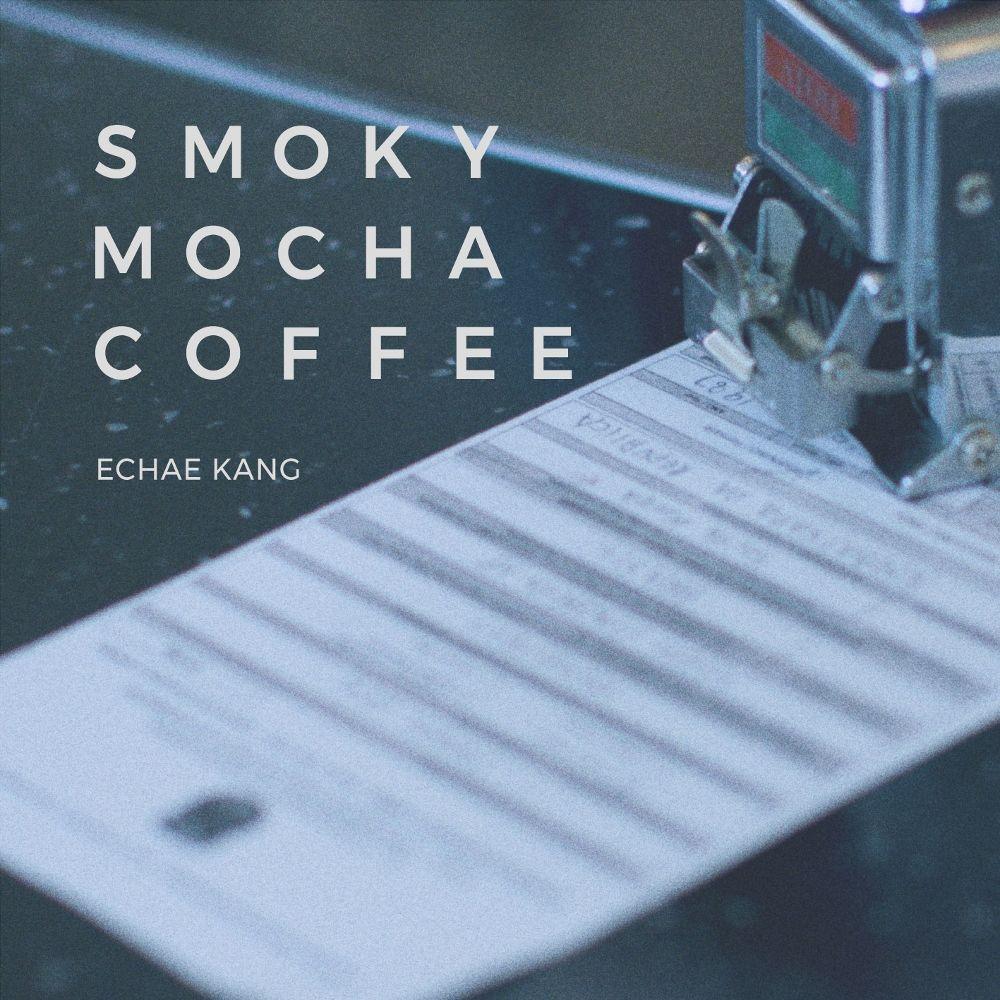 Echae Kang – Smoky Mocha Coffee – Single