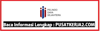 Lowongan Kerja Terbaru SMA Sederajat D3 PT Pelindo Daya Sejahtera Desember 2019