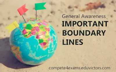 General Awareness: IMPORTANT BOUNDARY LINES  (#compete4Exams)