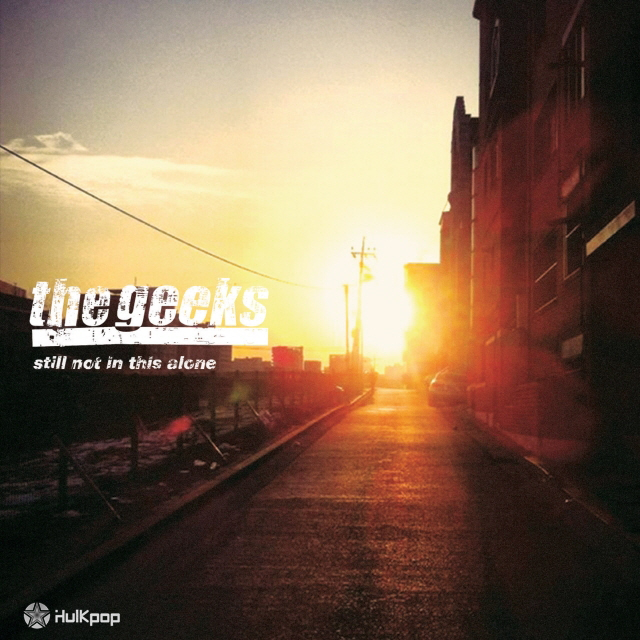 The Geeks – Still Not In This Alone