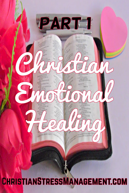 Christian Emotional Healing part 1