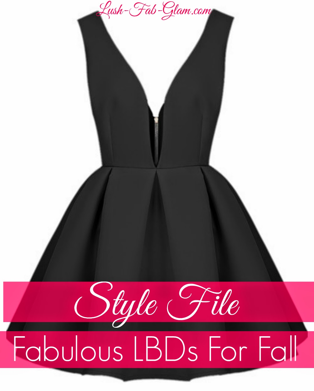 http://www.lush-fab-glam.com/2014/09/style-file-5-fabulous-lbds-for-fall.html