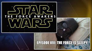 Star Wars Episode VIII:The Force is Sleepy