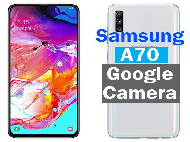 Samsung A70 Google Camera