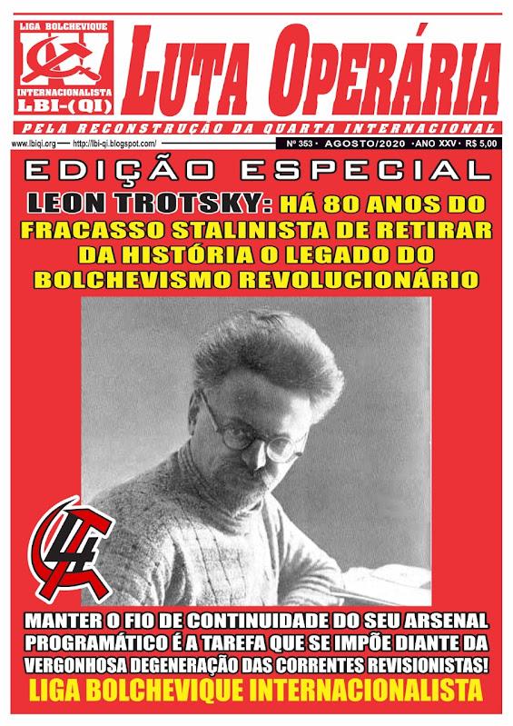 LEIA A EDIÇÃO DO JORNAL LUTA OPERÁRIA Nº 353, AGOSTO/2020: ESPECIAL LEON TROTSKY