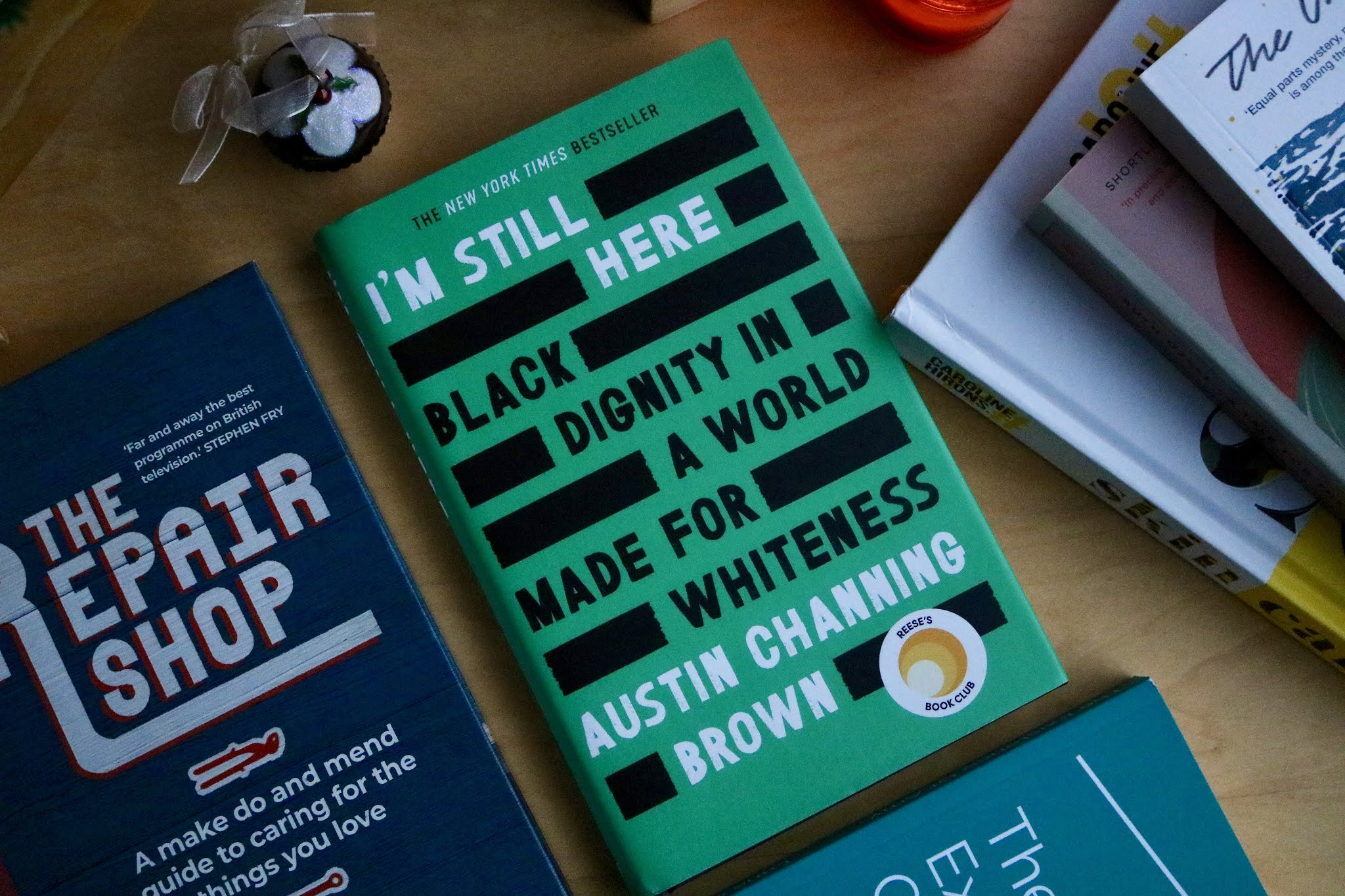 I'M STILL HERE: BLACK DIGNITY IN A WORLD MADE FOR WHITENESS book BY AUSTIN CHANNING BROWN