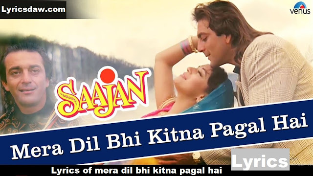 Mera Dil Bhi Kitna Pagal Hai Lyrics