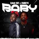 Edoh YAT Ft Fameye – Baby | Mtnmusicgh