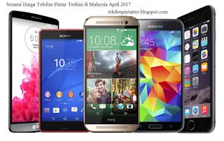 Senarai Harga Telefon Pintar Terkini di Malaysia April 2017