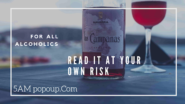 For all Alcoholics - Read it at your own Risk