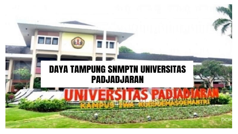 Daya Tampung SNMPTN UNPAD 2022/2023