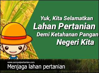 Tujuan dan pentingnya menjaga lahan pertanian Serta UU yang mengaturnya