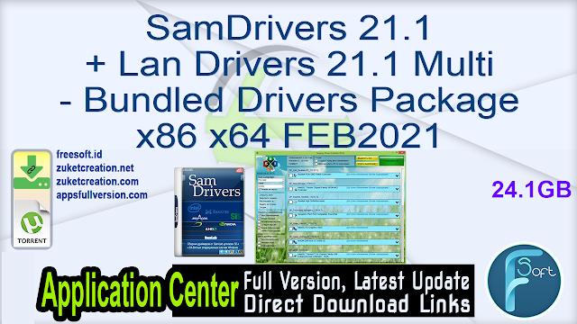 SamDrivers 21.1 + Lan Drivers 21.1 Multi – Bundled Drivers Package x86 x64 FEB2021