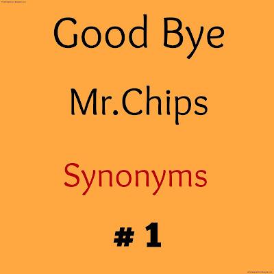 Good bye Mr.Chips Synonyms 1