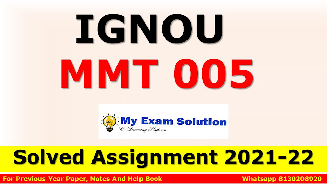 MMT 005 Solved Assignment 2021-22