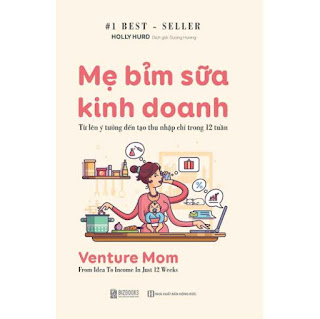 Mẹ Bỉm Sữa Kinh Doanh Online - Từ Lên Ý Tưởng Đến Tạo Thu Nhập Chỉ Trong 12 Tuần ebook PDF EPUB AWZ3 PRC MOBI