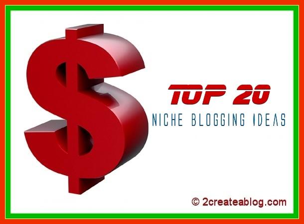 Top 20 Niche Blogging Ideas