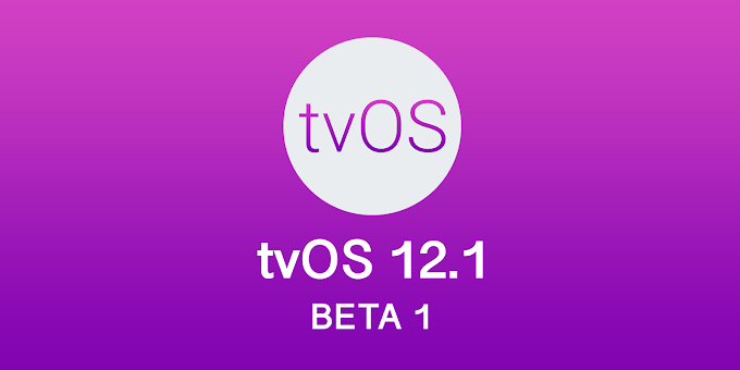 Apple tvOS 12.1 Beta 1 released