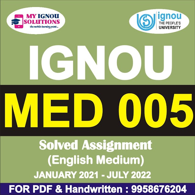 MED 005 Solved Assignment 2021-22