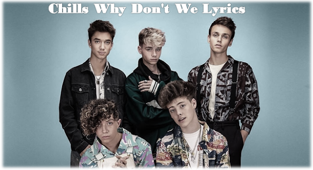 Chills Why Don't We Lyrics