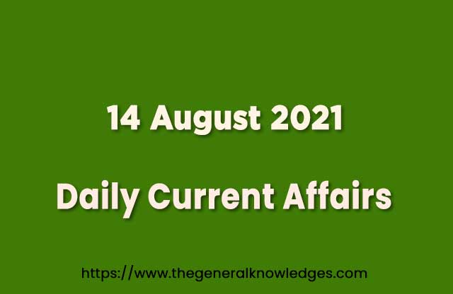 14 August 2021 Current Affairs Question and Answer in Hindi