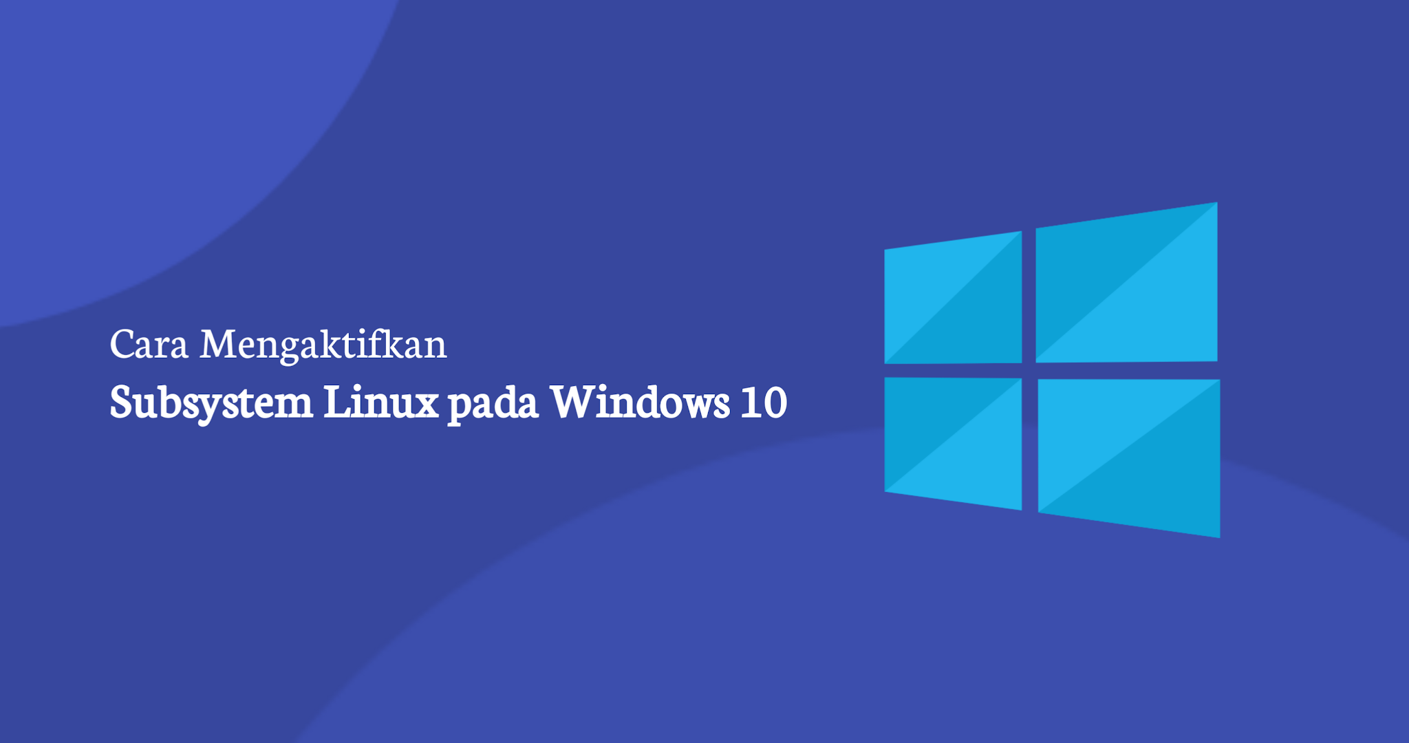 Cara Mengaktifkan Subsystem Linux di Windows 10