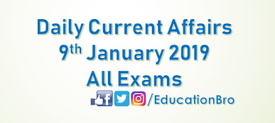 Daily Current Affairs 9th January 2018 For All Government Examinations