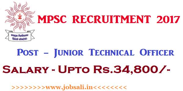 Govt jobs in Mumbai, MPSC Technical Officer Recruitment 2017, Govt jobs for Graduates