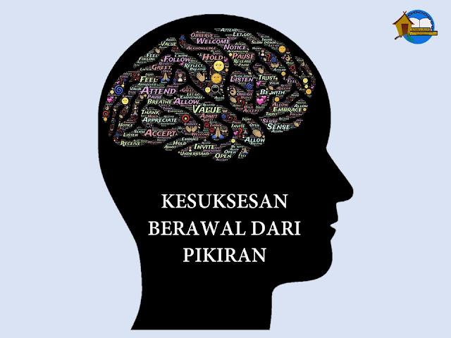 kesuksesan berawal dari pikiran