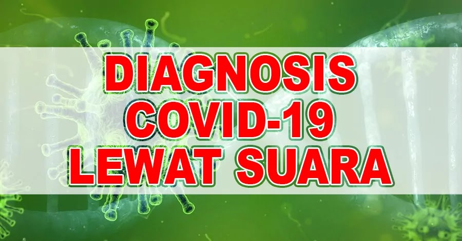 Diagnosis Covid-19 Lewat Suara