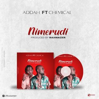AUDIO: Addah Ft Chemical – NEMERUDI | Download