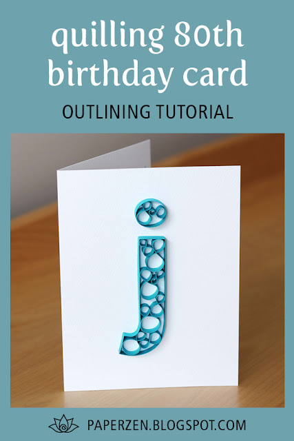 quilling 80th birthday card - lowercase letter j - how to outline monogram